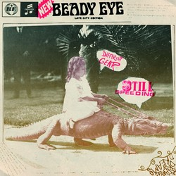 Beady Eye — Different Gear, Still Speeding (2011)